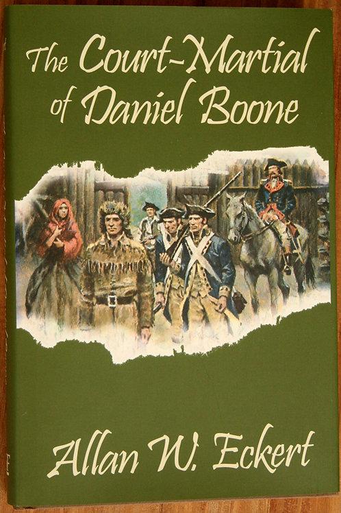 The Court-Martial of Daniel Boone by Allan Eckert