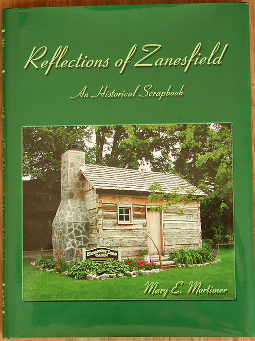 Reflections of Zanesfield by Mary E Mortimer