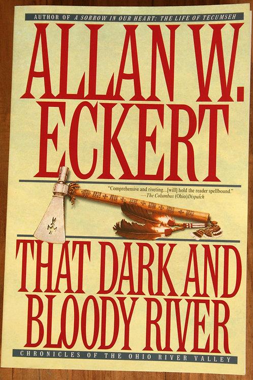 That Dark & Bloody River by Allan Eckert -Softcover