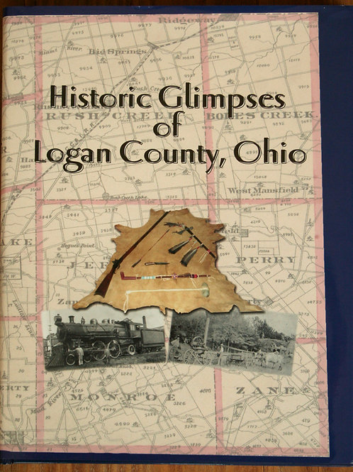 Historic Glimpses of Logan County -By LCHS