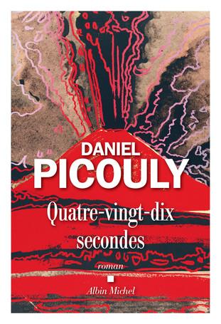 Rentrée littéraire. Quatre-vingt-dix secondes de Daniel Picouly.