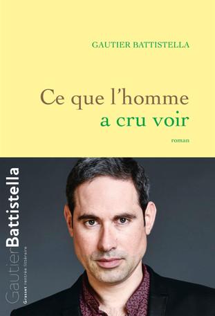 """Rentrée Littéraire. """"Ce que l'homme a cru voir""""  de Gautier Battistella."""