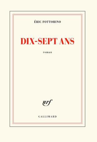 Rentrée Littéraire. « Dix-sept ans » d'Éric Fottorino.