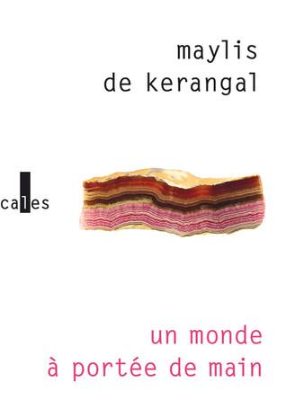 Rentrée littéraire. Un Monde à Portée de Main de Maylis De Kerangal.