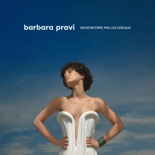 Barbara Pravi . On n'enferme pas les oiseaux.