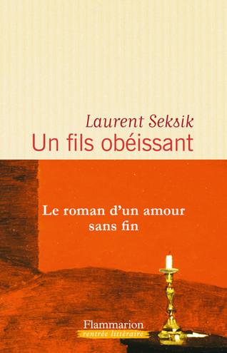 Laurent Seksik. Un fils obéissant.