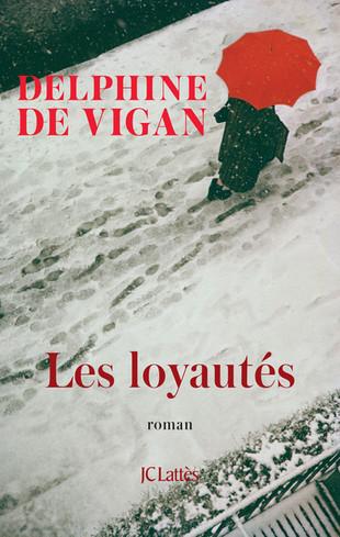 Delphine de Vigan. Les Loyautés.