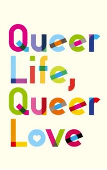 Queer Life Queer Love.PNG