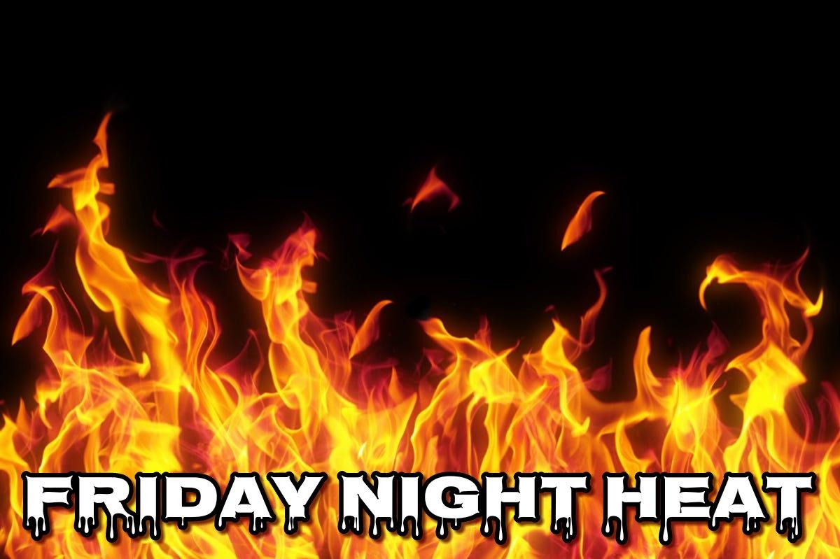 Friday NIGHT Heat