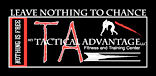 My Tactical Advantage LLC, Leave nothing to chance in this ever changing battlefield called life.