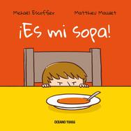 ¡ Es mi sopa !