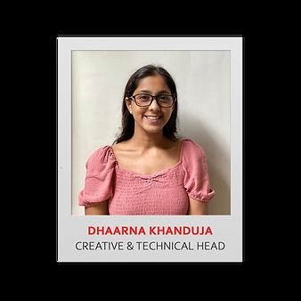 7. Dhaarna Khanduja CREATIVE & TECHNICAL