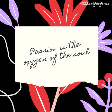 Passion is life