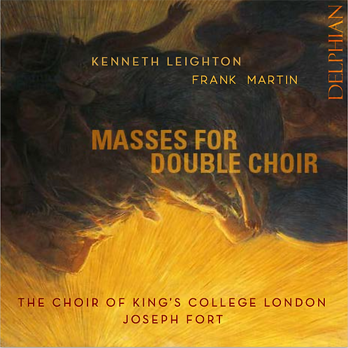Kenneth Leighton / Frank Martin: Masses for Double Choir