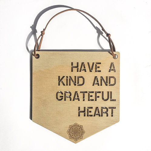 W/Sale-  'Have A Kind And Grateful Heart' Affirmation Plaque