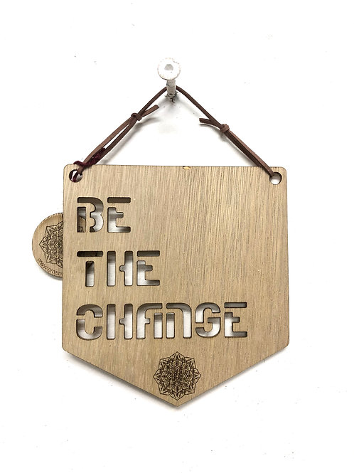 'Be The Change' Affirmation Plaque