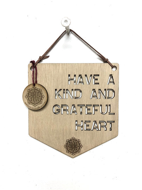W/Sale -  'Have A Kind And Grateful Heart' Affirmation Plaque