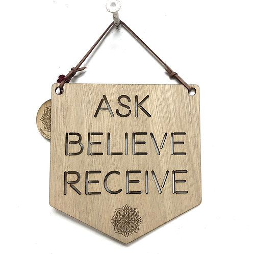 'Ask Believe Receive' Affirmation Plaque