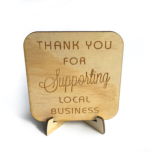 'Thankyou for supporting local business' retail counter sign