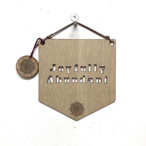 'Joyfully Abundant' Affirmation Plaque