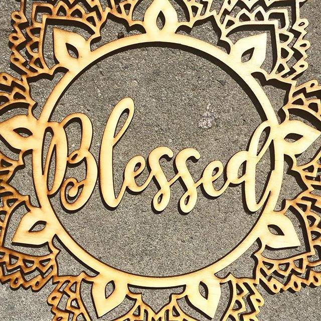 Laser Cut 'Blessed' Mandala
