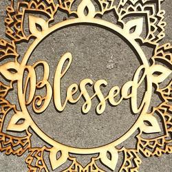 Laser Cut 'Blessed' Mandala