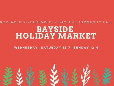 Come to the Bayside Holiday Market Nov 27 - Dec 19 and shop our booth social-distance style