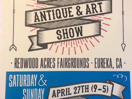 Come see us at the 2019 Antique & Art Show April 27th (9-5) & 28th (9-4) at Redwood Acres.