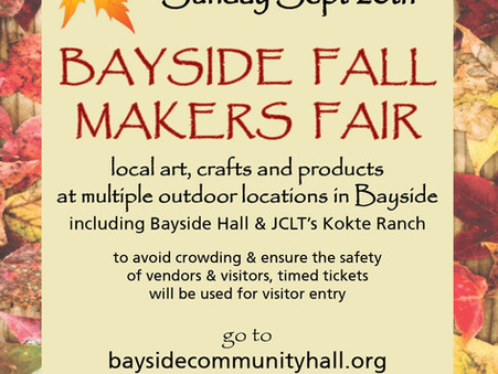 BAYSIDE FALL MAKERS FAIR Sun Sept 20th- 10am to 4pm (Please wear masks & reserve FREE timed tickets)