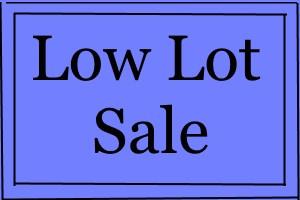 Low Lot Number SALE!