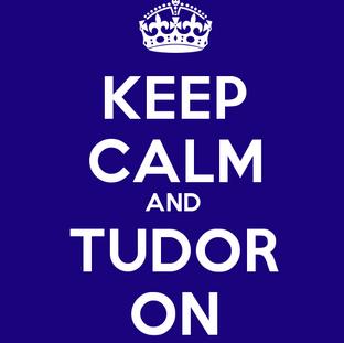 keep calm and tudor on