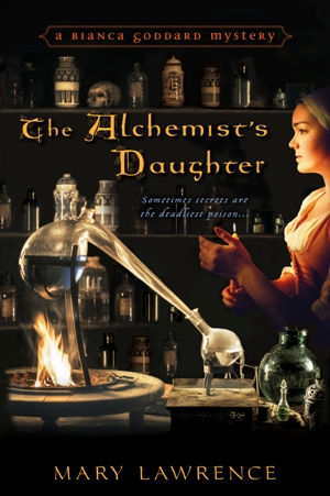 The Alchemist's Daughter, Mary Lawrence, Bianca Goddard mystery, Tudor mystery