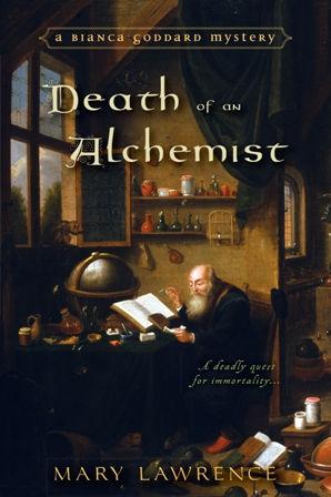 Death of an Alchemist, Mary Lawrence, Bianca Goddard Mystery, Tudor mystery