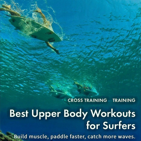 Best Upper Body Workouts for Surfers