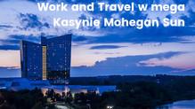 Work and Travel w Mohegan Sun - dlaczego warto?