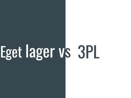 Eget lager eller 3PL?