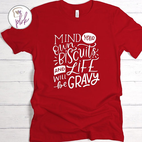 MIND YOUR OWN BISCUITS TEE