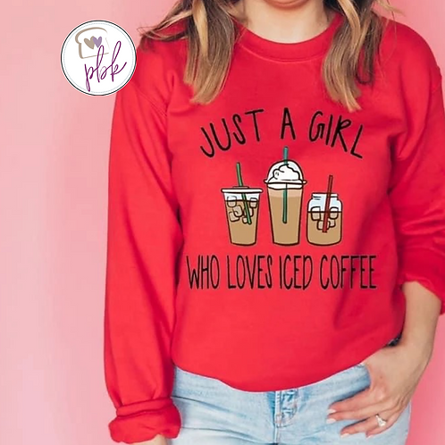 JUST A GIRL WHO LOVES ICED COFFEE TEE