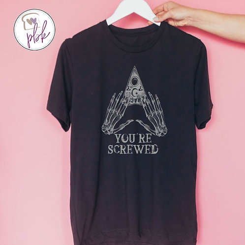 YOU'RE SCREWED TEE