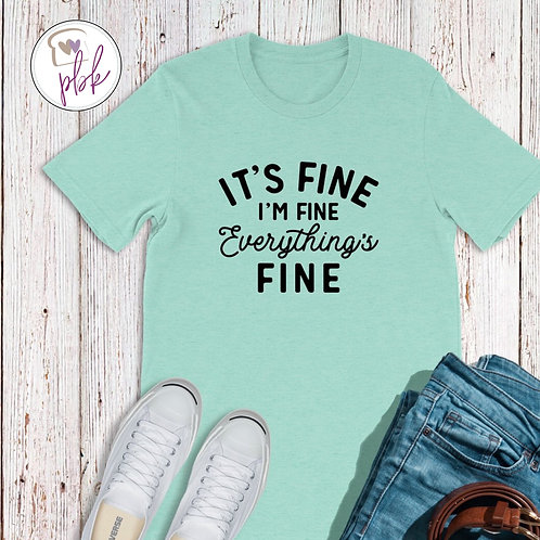 IT'S FINE I'M FINE EVERYTHING'S FINE TEE IN BLACK