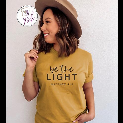 BE THE LIGHT- MATTHEW 5:14 TEE