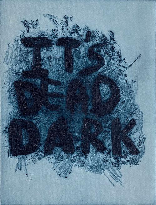 It's Dead Dark
