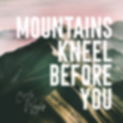 Mountains Kneel Before You - CITG Worship.png