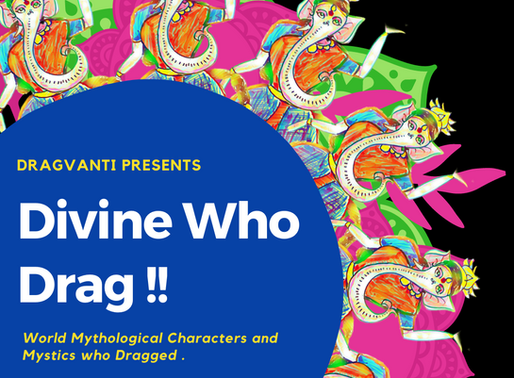 Divine Who Drag   World Mythological Characters and Mystics who Dragged