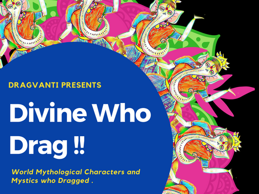 Divine Who Drag | World Mythological Characters and Mystics who Dragged
