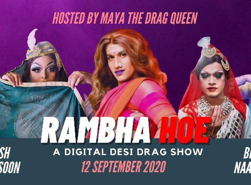 """""""Rambha Hoe"""" An Evening to celebrate with the Queens of Drag"""
