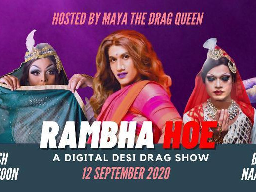"""Rambha Hoe"" An Evening to celebrate with the Queens of Drag"