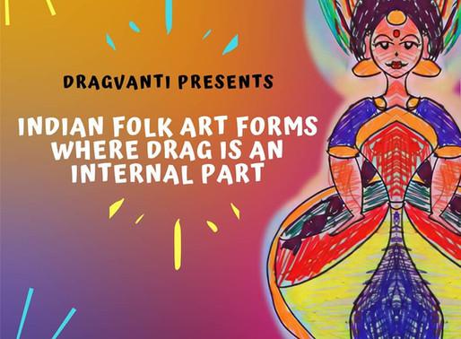Indian Folk Art Forms where Drag is an Internal Part