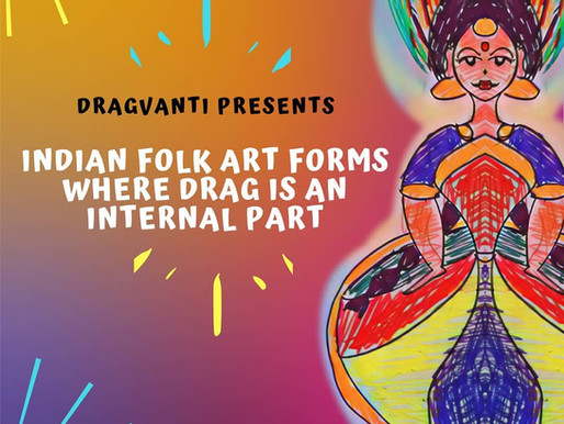 Indian Folk Art Forms where Drag is an Internal Part