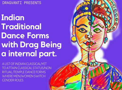 Indian Traditional Dance Forms with Drag Being a internal part